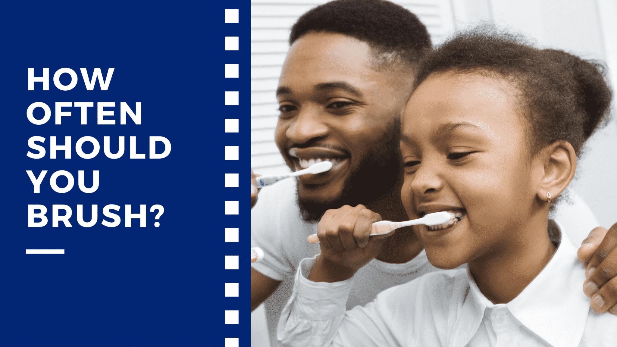 How often should you brush?